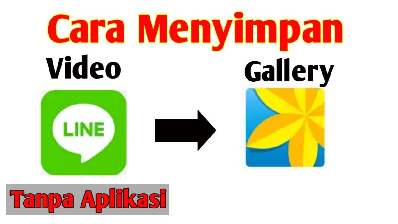 cara download video di line lewat aplikasi