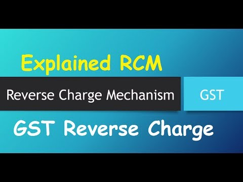 GST Reverse Charge Mechanism -RCM | GST Reverse Charge in Pu