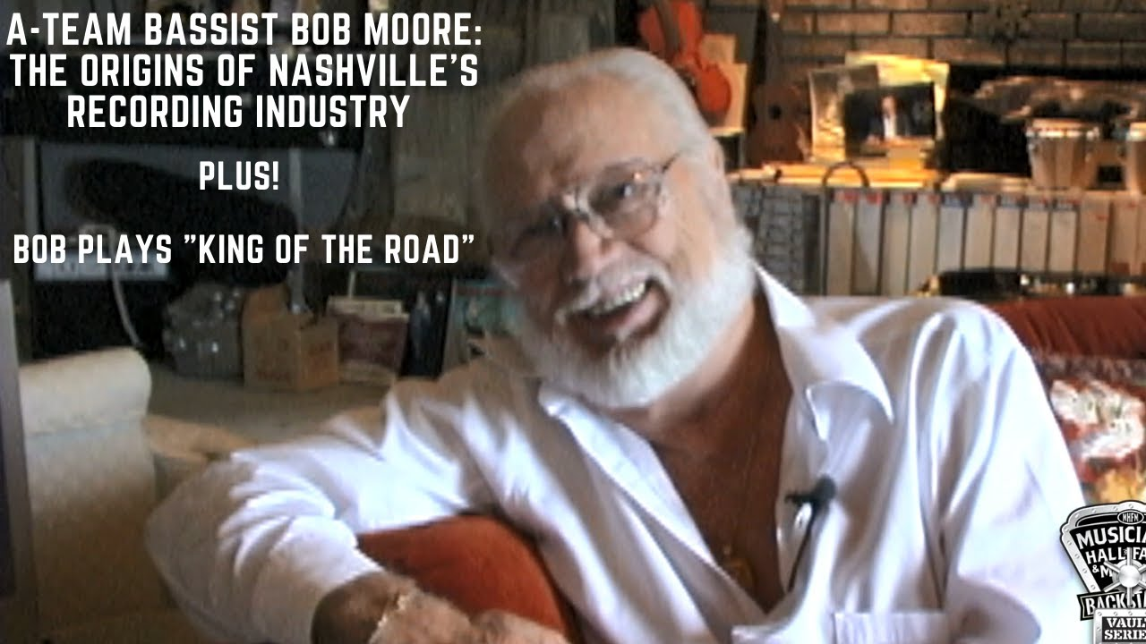 """A-Team Bassist Bob Moore on the Origins of Nashville's Recording Industry & Plays """"King of the Road"""" - YouTube"""