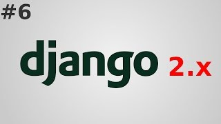 6. Уроки Django 2 - Class Based Views (CBVs) и использование Миксинов (2018)