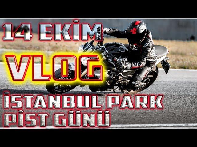 MotorcuBros - PİSTTE VLOG - 14 Ekim İstanbul Park Pist Günü - Streettriple Trackday