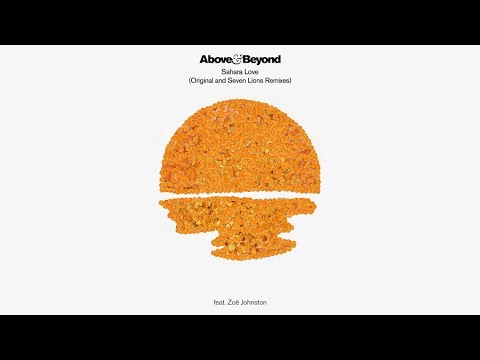 Above & Beyond feat Zoë Johnston - Sahara Love (Seven Lions Remix)