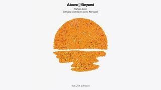Above & Beyond feat Zoë Johnston - Sahara Love (Seven Lions Remix)