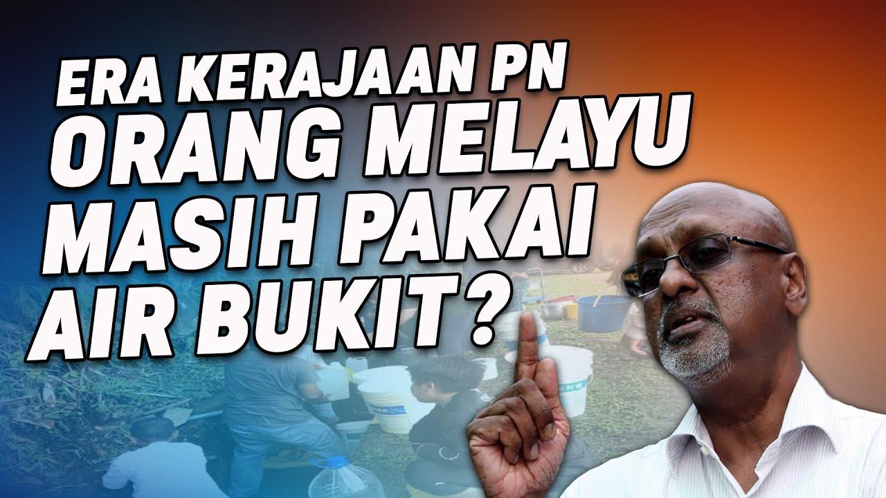 Era Kerajaan PN Orang Melayu Masih Pakai Air Bukit?