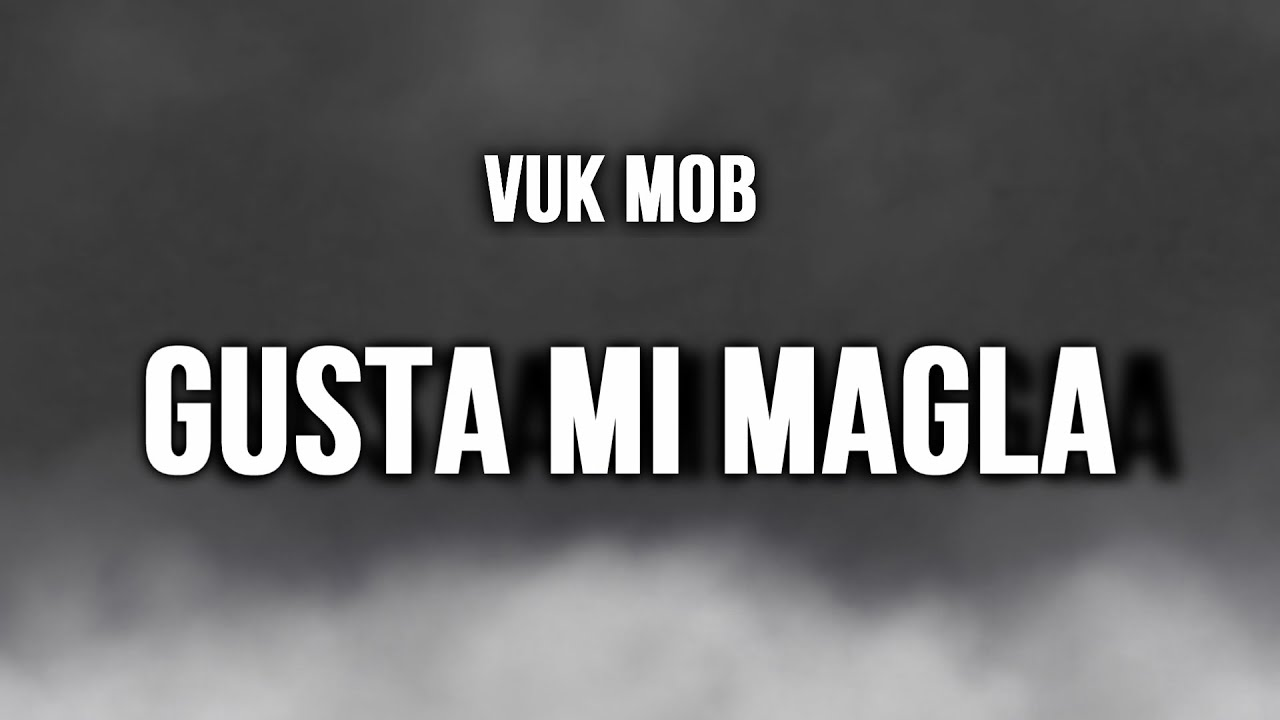 VUK MOB - GUSTA MI MAGLA (2015)(Produced by Royal Beats) Official Audio ᴴᴰ