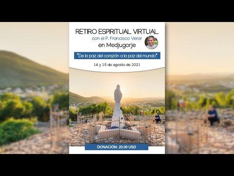 Retiro virtual DESDE MEDJUGORJE - con el P. Francisco Verar