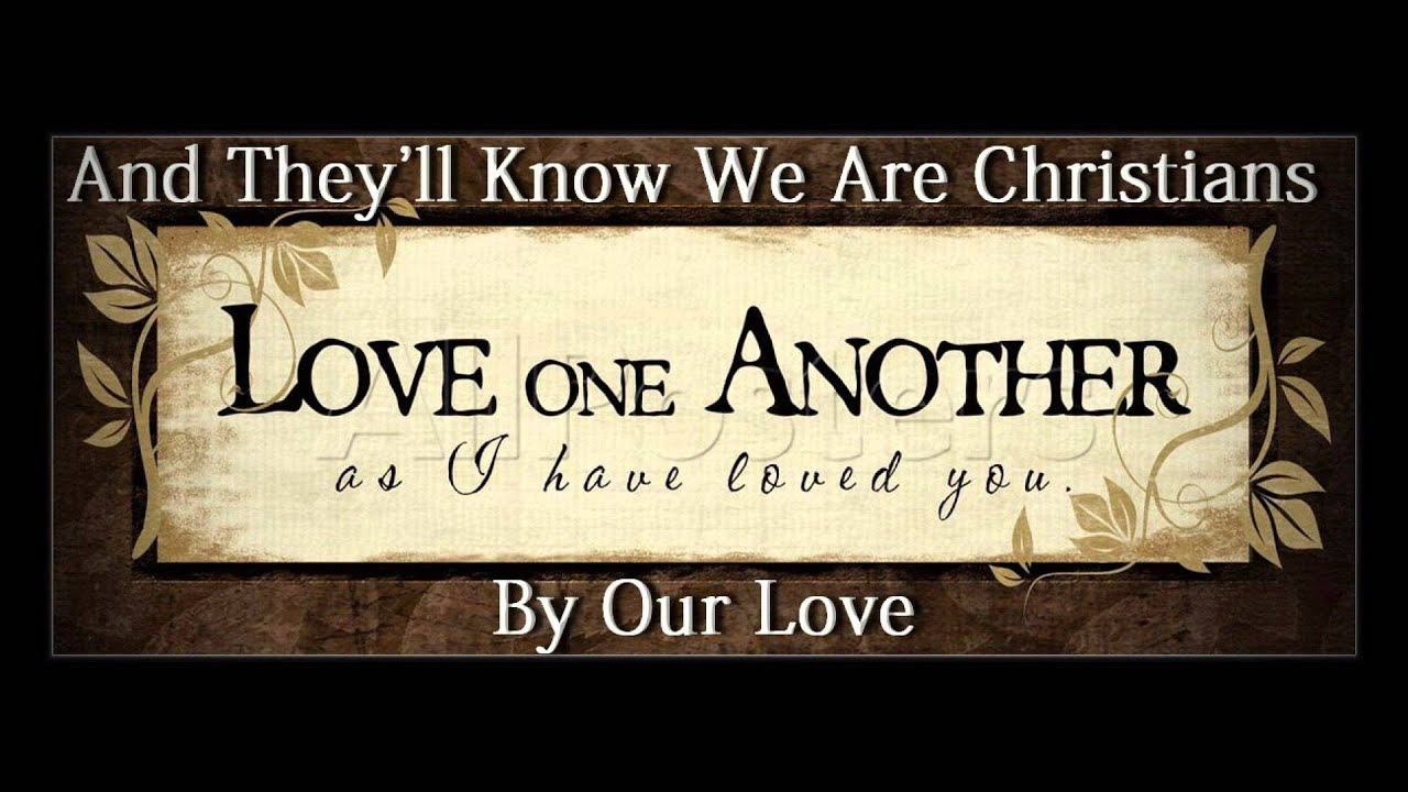 Image result for they will know we are christians by our love