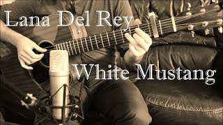 Lana Del Rey - White Mustang - Fingerstyle Guitar Cover (Free Tabs)