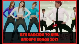 💚 BTS dancing to girl groups' songs 2017 💚