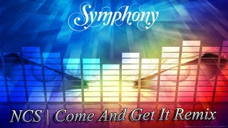 Gambar cover Symphony : NCS | Come And Get It Remix |