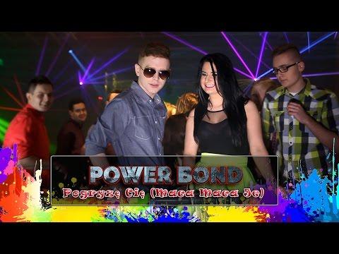 Power Bond  - Pogryzę Cię - Maca Maca Je (Official Video)
