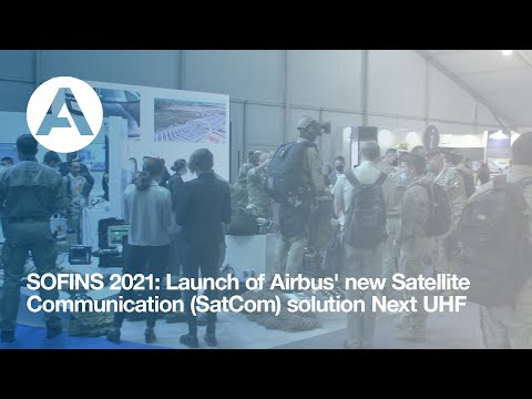 SOFINS 2021: Launch of Airbus new Satellite Communication (SatCom) solution Next UHF