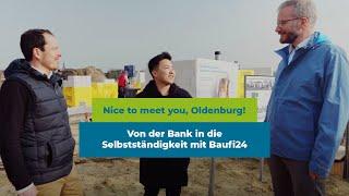 Nice to meet you, Oldenburg   Von der Bank in die Selbstständigkeit   Baufi24 Geschäftsstellen