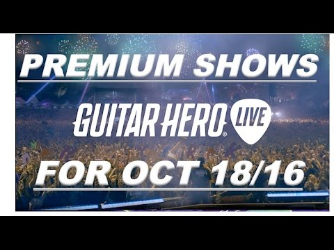 Guitar Hero Live Premium Shows for Oct 18, 2016 - No Premium Show This Week