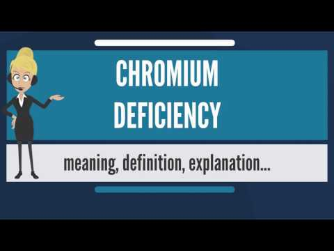 What is CHROMIUM DEFICIENCY? What does CHROMIUM DEFICIENCY mean? CHROMIUM DEFICIENCY meaning