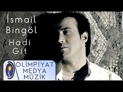 Ismail Bingöl Hadi Git