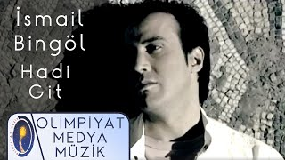 ismail Bingol   Hadi Git  Resimi