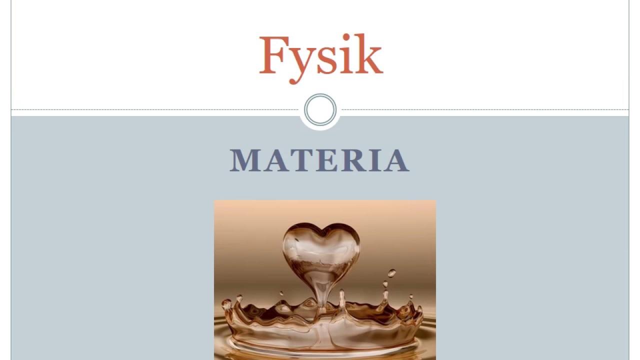 Materia, Massa, Volym och Densitet - Kraft och Rörelse