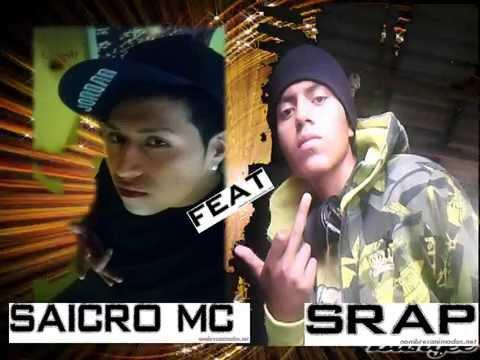 Con la Calle nose Metan♪♪♪♪ SAICRO MC Feat SRAP♪♪♪♪