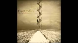 Max TenRoM - Desert Walkers (Remix Rework)