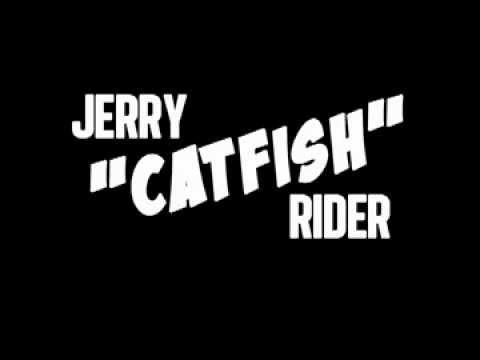 Jerry Catfish Rider