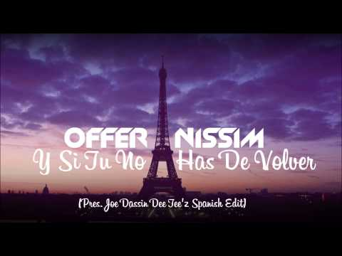 Offer Nissim - Y Si Tu No Has De Volver (Pres. Joe Dassin Dee Tee'z Spanish Version)