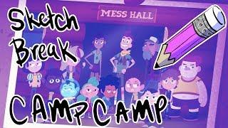 Sketch Break - CAMP CAMP