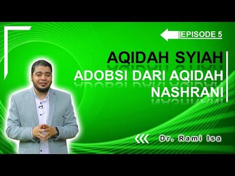 Aqidah Syiah - Episode 5 - Ajaran Syiah Hasil Dari Adobsi Aqidah Nashrani