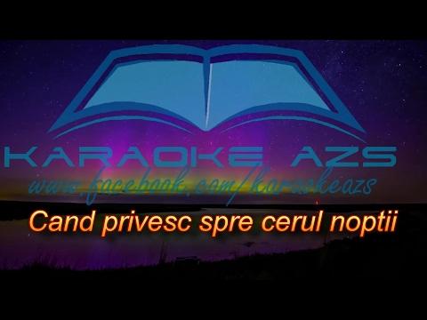 Cand privesc spre cerul noptii - Karaoke
