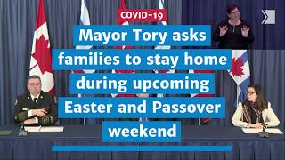 Mayor Tory asks families to stay home over upcoming Easter and Passover weekend | COVID-19