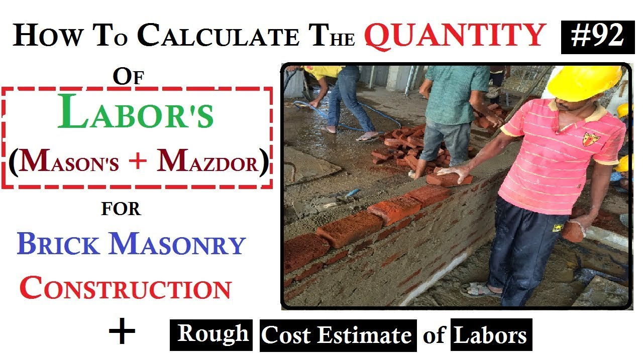How to calculate the quantity of labor and estimate their for Brick home construction costs