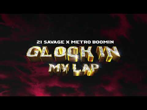 21 Savage x Metro Boomin – GLOCK IN MY LAP (Acapella/Vocals Only) October 2, 2020