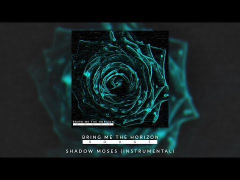 BRING ME THE HORIZON - SHADOW MOSES (OFFICIAL INSTRUMENTAL) - ROUGE