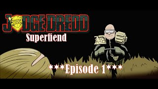 Judge Dredd: Superfiend // Episode 1: Judge Sydney [BOOTLEG UNIVERSE]