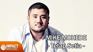 Tetap Setia - Mike Mohede [Official Video]