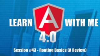 learn angular 4 with me part 43 routing basics review