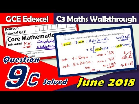 Edexcel GCE Maths | C3 June 2018 | Question 9c Walkthrough | Maximising Trig Functions