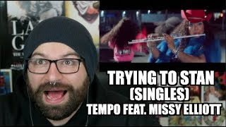 TRYING TO STAN SINGLES: TEMPO FEAT. MISSY ELLIOTT!