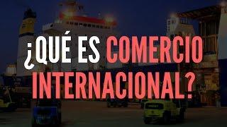 ¿Como Funciona el  Comercio Internacional?