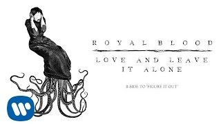 Royal Blood - Love and Leave It Alone ( Audio)