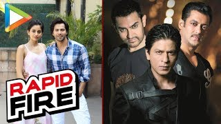 ROCKING Rapid Fire with Varun Dhawan and Banita Sandhu on October, SRK, Aamir, Salman