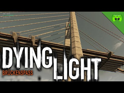 DYING LIGHT # 19 - Brückenspaß «» Let's Play Dying Light Together | HD Gameplay
