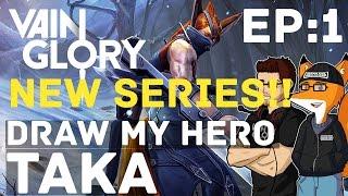 Vainglory - Draw My Hero! Episode: 1 Taka