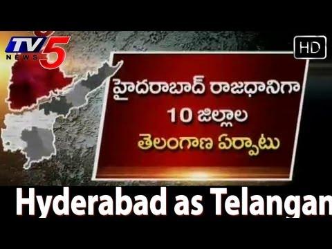 Hyderabad to be Telangana capital  - TV5