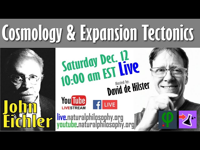 Saturday: Cosmology & Expansion Tectonics with John  Eichler