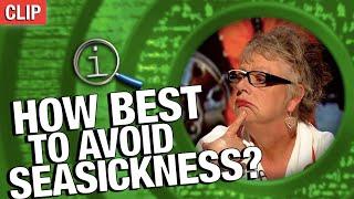 QI | What's Tнe Best Way To Avoid Seasickness?