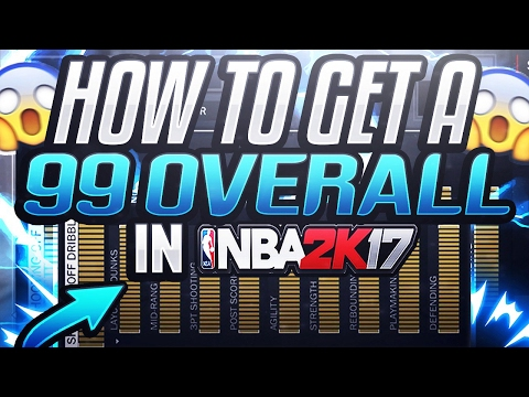 NBA 2K17 QUICKEST WAY TO GET TO A 99 OVERALL! HOW TO GET ALL ATTRIBUTES FAST! 100% WORKING