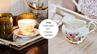 how to make diy teacup candles vlog craft evening