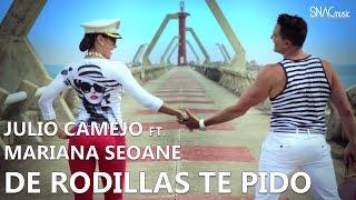 Julio Camejo ft. Mariana Seoane - De Rodillas Te Pido (Video Oficial)