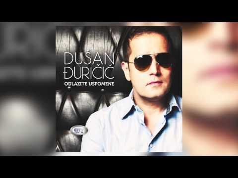 Dusan Djuricic - Odlazite Uspomene // OFFICIAL AUDIO HD 2015